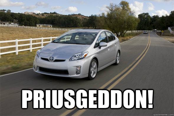 PRIUSGEDDON!  Prius