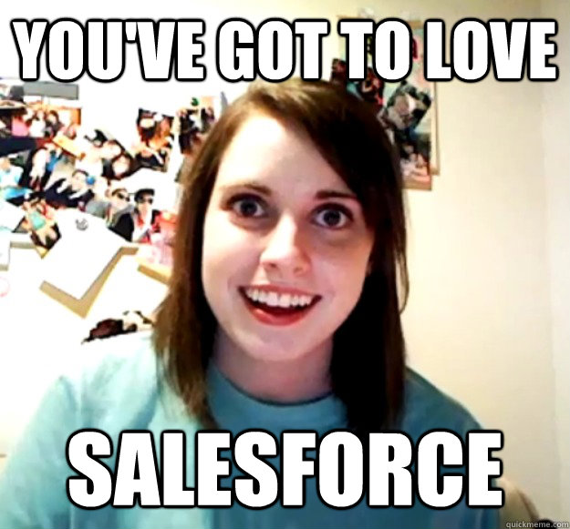 You've got to love SALESFORCE - You've got to love SALESFORCE  Misc