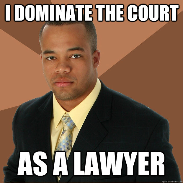 I dominate the court as a lawyer - I dominate the court as a lawyer  Successful Black Man