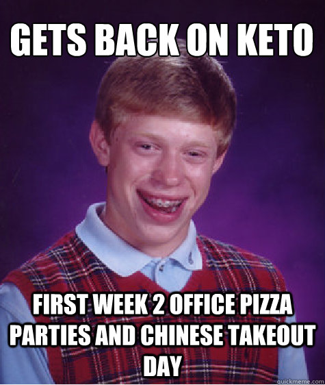 Gets back on keto first week 2 office pizza parties and chinese takeout day - Gets back on keto first week 2 office pizza parties and chinese takeout day  Misc