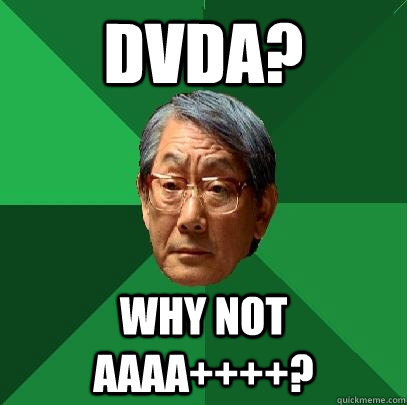 DVDA? WHY NOT AAAA++++?  High Expectations Asian Father