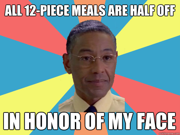 All 12-piece meals are half off In honor of my face - All 12-piece meals are half off In honor of my face  BB Gus