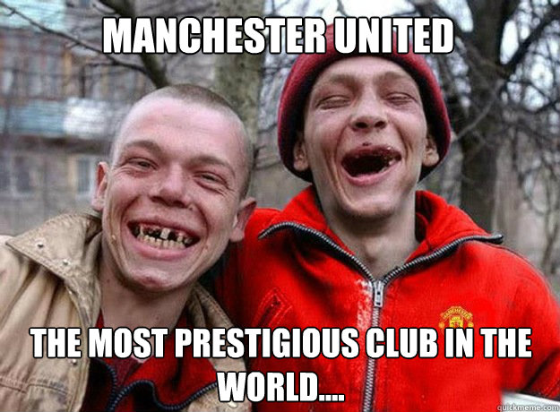 Manchester United the most prestigious club in the world....  Manchester United