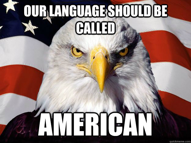 our language should be called american