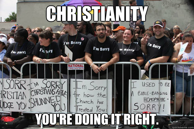 Christianity You're doing it right.
