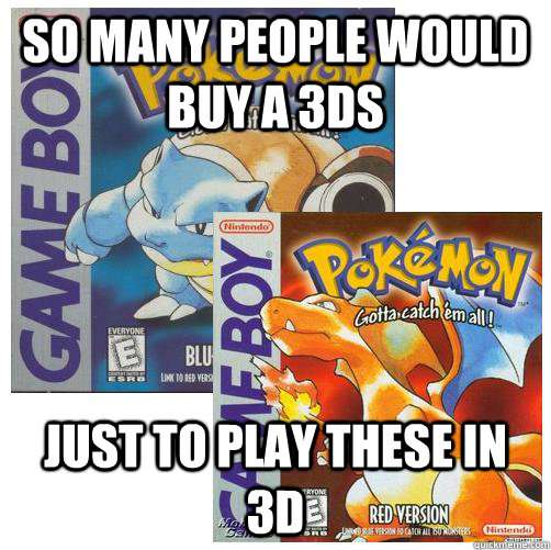 So many people would buy a 3Ds  Just to play these in 3D - So many people would buy a 3Ds  Just to play these in 3D  Misc