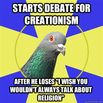 starts debate for creationism  after he loses