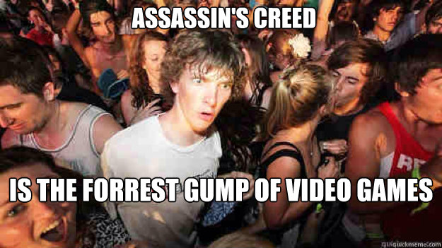Assassin's Creed Is the Forrest Gump of video games - Assassin's Creed Is the Forrest Gump of video games  Misc