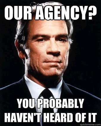 Our Agency? You probably haven't heard of it - Our Agency? You probably haven't heard of it  Government Hipster