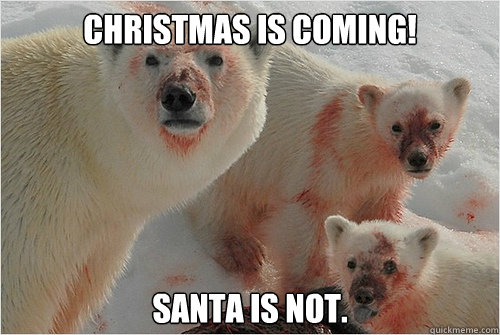 Christmas is coming! Santa is Not.
