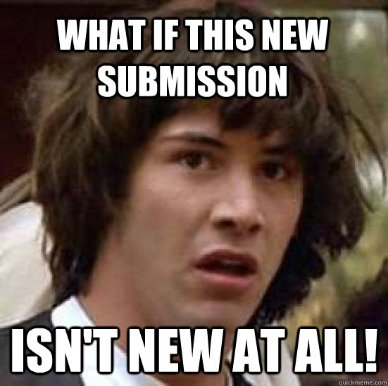 What if this new submission Isn't new at all! - What if this new submission Isn't new at all!  conspiracy keanu