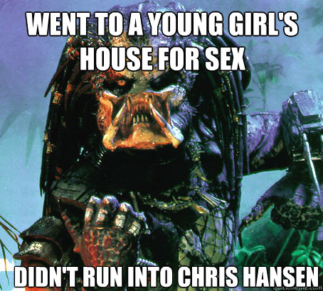 Went to a young girl's house for sex didn't run into Chris hansen