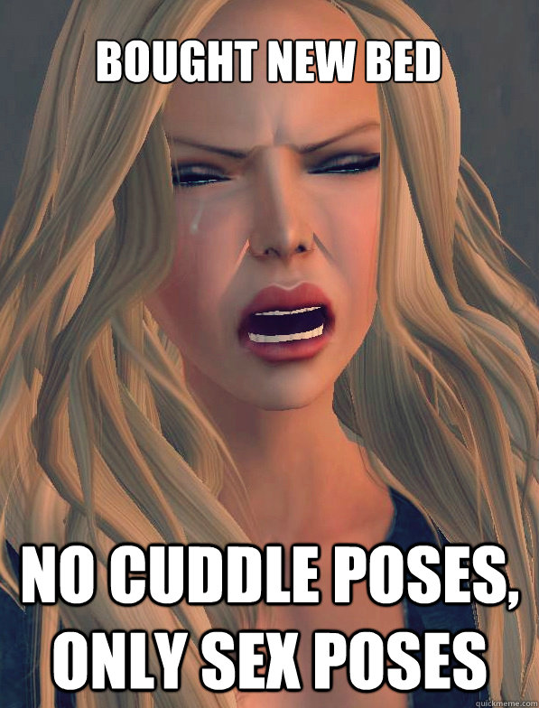 Bought new bed no cuddle poses, only sex poses  secondlifeproblems