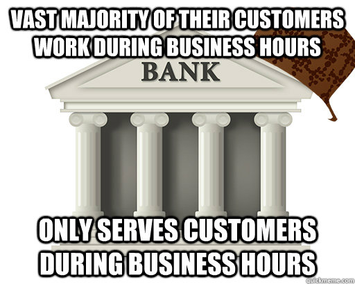 vast majority of their customers work during business hours only serves customers during business hours