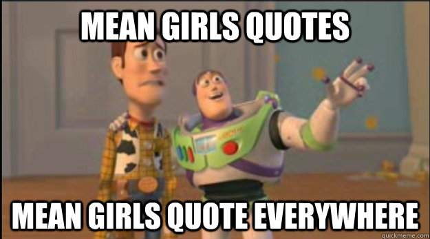 Mean Girls Quotes Mean Girls quote everywhere - Mean Girls Quotes Mean Girls quote everywhere  Misc