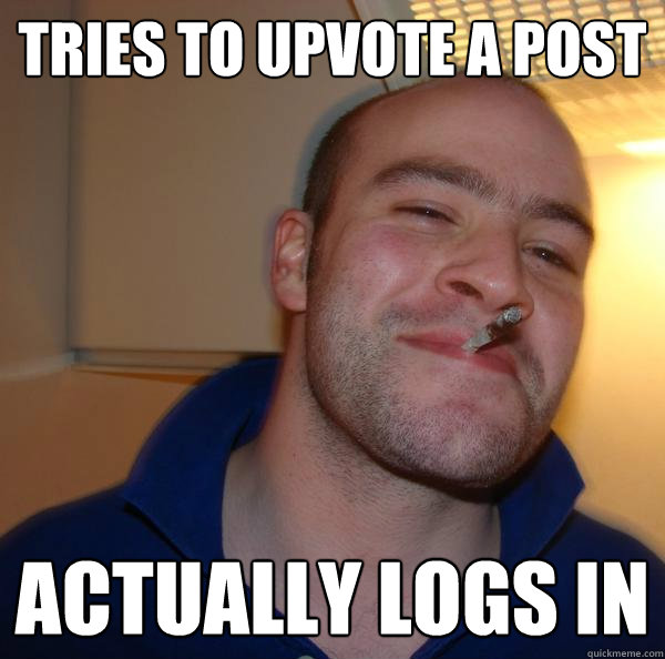 Tries To upvote a post Actually logs in - Tries To upvote a post Actually logs in  Misc