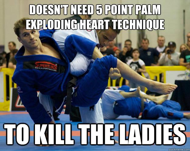 Doesn't need 5 point palm exploding heart technique to kill the ladies - Doesn't need 5 point palm exploding heart technique to kill the ladies  Ridiculously Photogenic Jiu Jitsu Guy