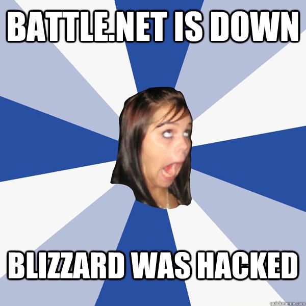 Battle net is down blizzard was hacked - Annoying Facebook
