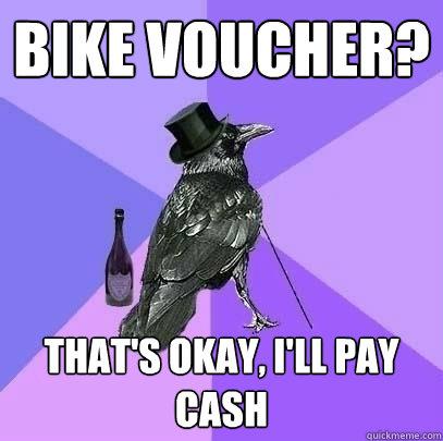 Bike voucher? That's okay, I'll pay cash  Rich Raven