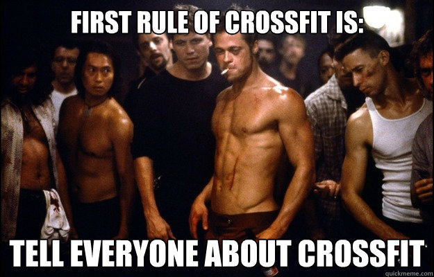 First Rule of CrossFit is: Tell everyone about CrossFit