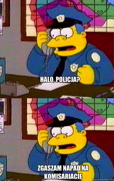 halo, policja? zgłaszam napad na komisariacie