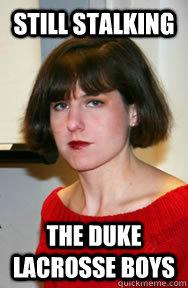 Still Stalking The Duke LaCrosse Boys