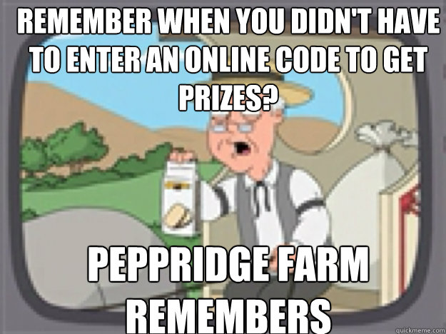 Remember when you didn't have to enter an online code to get prizes? PEPPRIDGE FARM REMEMBERS