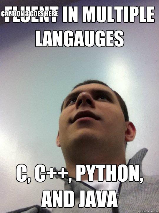 Fluent In Multiple Langauges C C Python And Java Caption 3 Goes