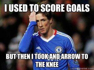 I Used to Score Goals But then i took and arrow to the knee