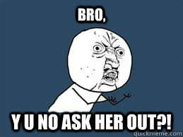 When to ask her out