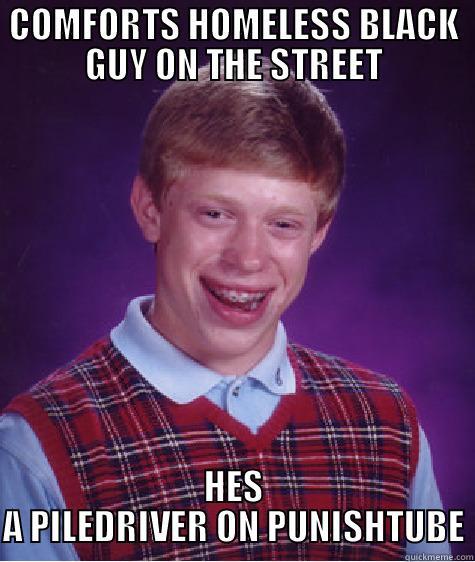Punishtube Homeless Comforts Homeless Black Guy On The Street Hes A Piledriver On Punishtube Bad