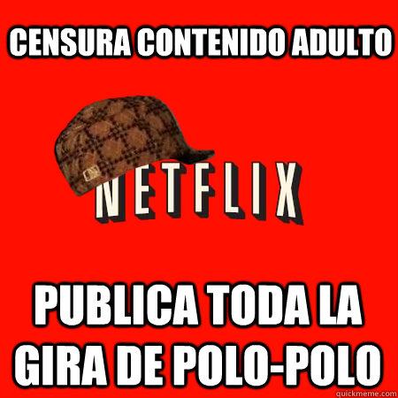 Censura contenido adulto  publica toda la gira de polo-polo  Scumbag Netflix