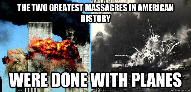 The two greatest massacres in american history were done with planes - The two greatest massacres in american history were done with planes  Misc