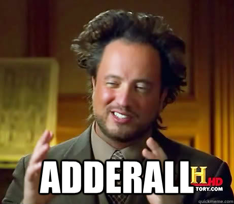 Adderall -  Adderall  Aliens Kill people