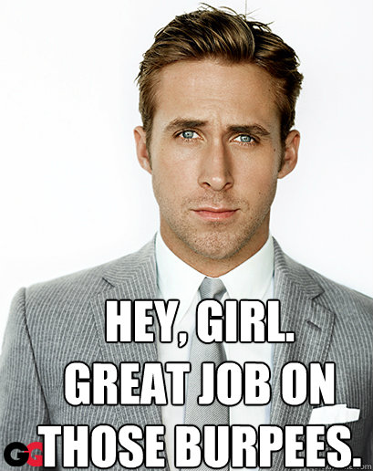 Hey, girl. Great job on those burpees.