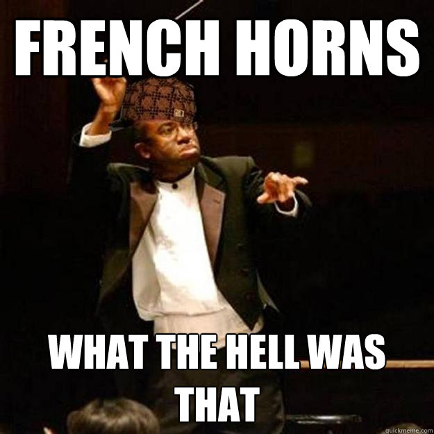 french horns what the hell was that