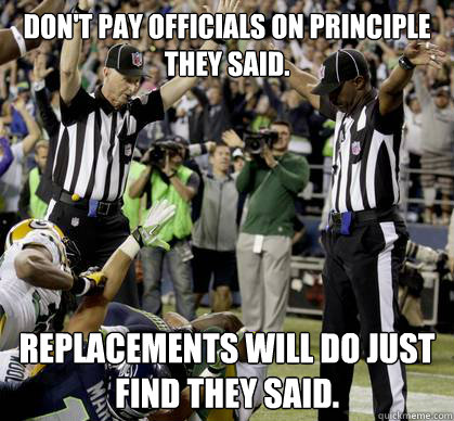 Don't pay officials on principle they said. Replacements will do just find they said.