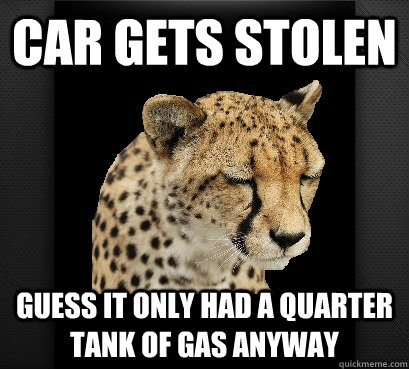 car gets stolen guess it only had a quarter tank of gas anyway