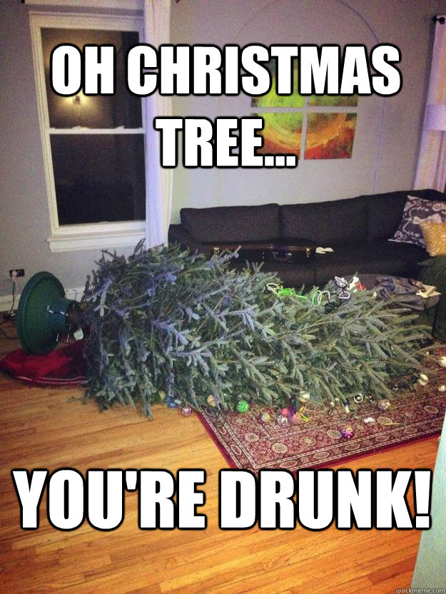 Oh Christmas Tree... You're Drunk!  Drunk Christmas tree