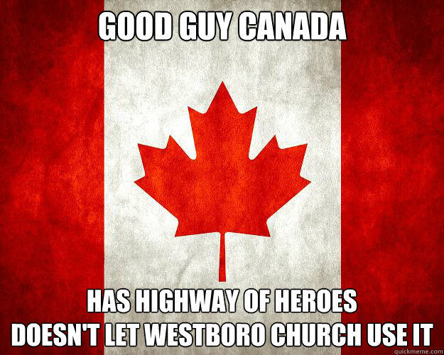 Good Guy Canada Has Highway of Heroes Doesn't let WestBoro Church use it
