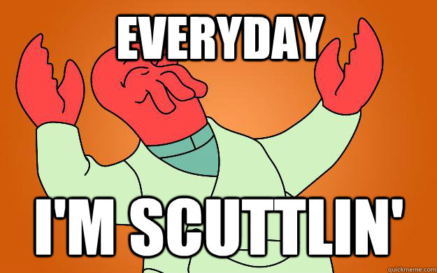 Everyday I'm Scuttlin' - Everyday I'm Scuttlin'  Zoidberg is popular