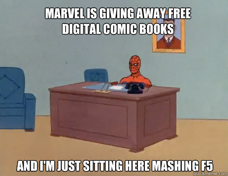 Marvel is giving away free digital comic books And i'm just sitting here mashing F5 - Marvel is giving away free digital comic books And i'm just sitting here mashing F5  masturbating spiderman