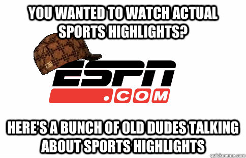 You wanted to watch actual sports highlights? Here's a bunch of old dudes talking about sports highlights - You wanted to watch actual sports highlights? Here's a bunch of old dudes talking about sports highlights  Misc