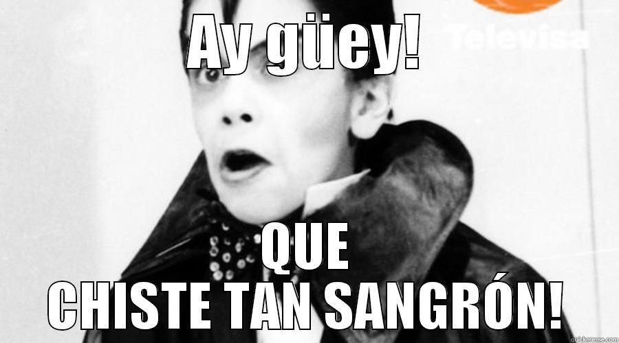 Chikidracula SANGRÓN - AY GÜEY! QUE CHISTE TAN SANGRÓN! Misc