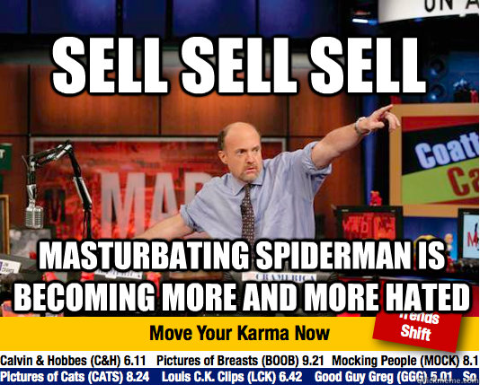 sell sell sell masturbating spiderman is becoming more and more hated  Mad Karma with Jim Cramer