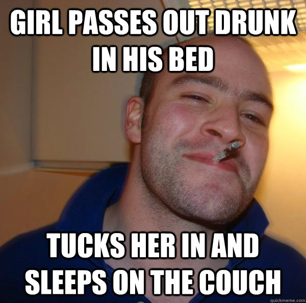 Girl passes out drunk in his bed tucks her in and sleeps on the couch - Girl passes out drunk in his bed tucks her in and sleeps on the couch  Misc