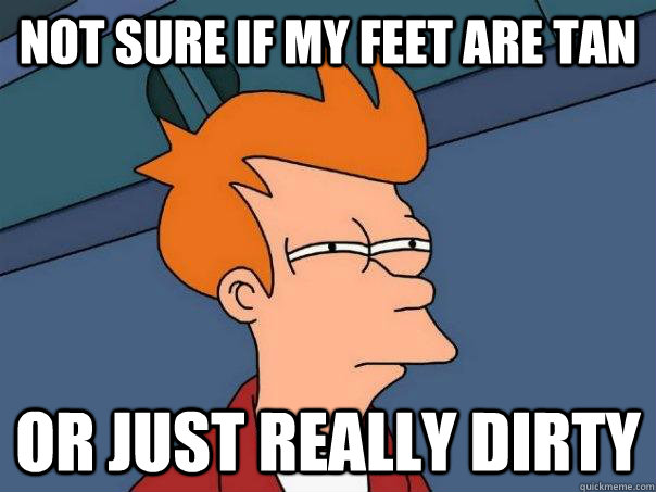 Not sure if my feet are tan or just really dirty - Not sure if my feet are tan or just really dirty  Futurama Fry