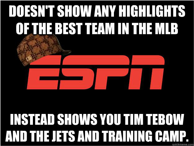 Doesn't show any highlights of the best team in the MLB Instead shows you Tim Tebow and the Jets and training camp. - Doesn't show any highlights of the best team in the MLB Instead shows you Tim Tebow and the Jets and training camp.  Misc