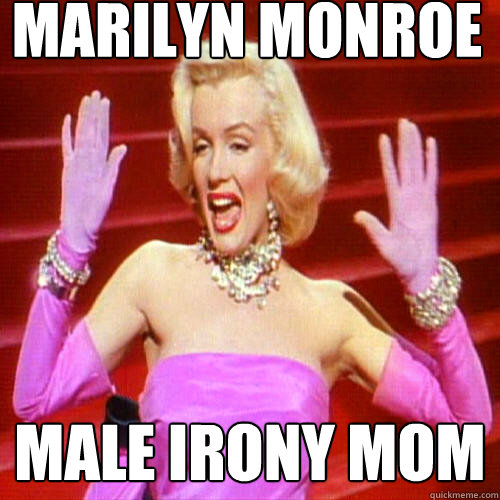 Marilyn Monroe Male Irony Mom  Historic Anagrams