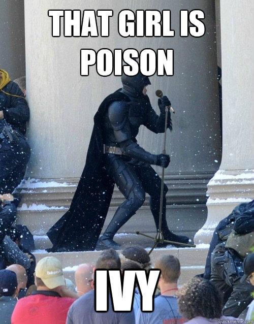 That girl is poison Ivy - That girl is poison Ivy  Karaoke Batman